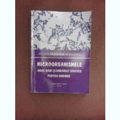 Microorganismele aduc mari si durabile servicii pentru omenire - Felicia Dragomir Tutulescu