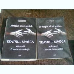 Mihai Malaimare - La inceput a fost gestul...Teatrul Masca. O iubire de-o viata, Scenariile noastre (2 volume)