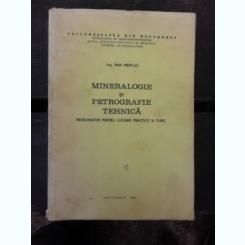 MINERALOGIE SI PETROGRAFIE TEHNICA, INDRUMATOR PENTRU LUCRARI PRACTICE SI CURS - ANA MERCUS