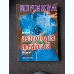 MINERVA, INITIERE IN ASTROLOGIA MEDICALA, VOL.I
