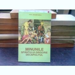 Minunile Sfantului Grigorie Decapolitul - Veniamin Micle