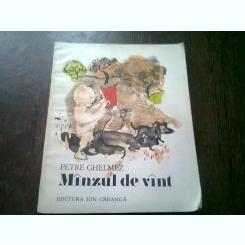 MINZUL DE VINT - PETRE GHELMEZ