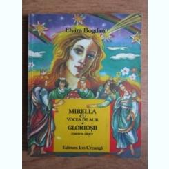MIRELLA CU VOCEA DE AUR. GLORIOSII - ELVIRA BOGDAN