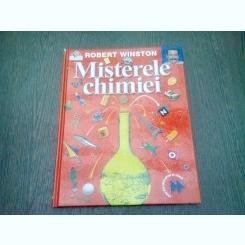 MISTERELE CHIMIEI - ROBERT WINSTON
