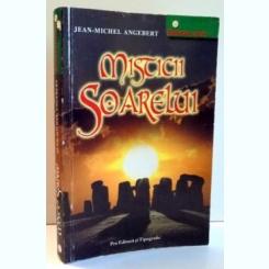 MISTICII SOARELUI de JEAN-MICHEL ANGEBERT , 2004