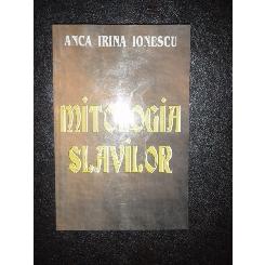 MITOLOGIA SLAVILOR - ANCA IRINA IONESCU