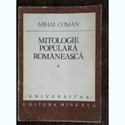 MITOLOGIE POPULARA ROMANEASCA II  - MIHAI COMAN