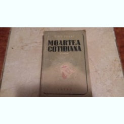 MOARTEA COTIDIANA-DINU PILLAT,PRIMA EDITIE
