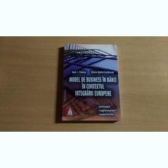 MODEL DE BUSINESS IN BANCI IN CONTEXTUL INTEGRARII EUROPENE-IOAN I.TRENCA-SILVIU -SORIN CORDOVAN