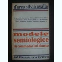 MODELE SEMIOLOGICE IN COMEDIA LUI DANTE - D'ARCO SILVIO AVALLE