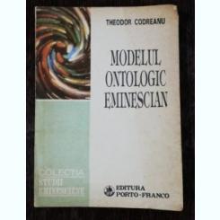 MODELUL ONTOLOGIC EMINESCIAN - THEODOR CODREANU
