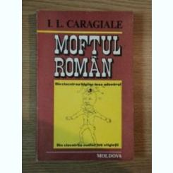 MOFTUL ROMAN DE I. L. CARAGIALE , IASI 1991