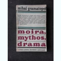 MOIRA, MYTHOS, DRAMA - MIHAI GRAMATOPOL