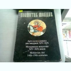 MOLDAVIAN ART 14TH-19TH CENTURIES  (ALBUM ARTA IN MOLDOVA)
