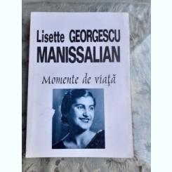 MOMENTE DE VIATA - LISETTE GEORGESCU MANISSALIAN
