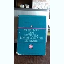 MOMENTE DIN EVOLUTIA LIMBII ROMANE LITERARE - GABRIEL TEPELEA