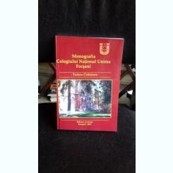 MONOGRAFIA COLEGIULUI NATIONAL UNIREA FOCSANI - TUDORA CIOBOTARU