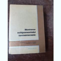 MONTAREA ECHIPAMENTULUI TERMOMECANIC - GH. MILITESCU SI ALTII