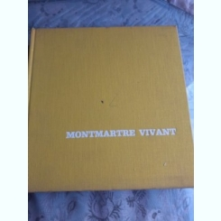 MONTMARTRE VIVANT, ALBUM  (TEXT IN LIMBA FRANCEZA)
