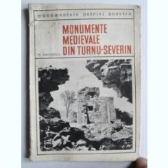 Monumente medievale din Turnu-Severin - M. Davidescu