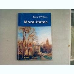 MORALITATEA. O INTRODUCERE IN ETICA - BERNARD WILLIAMS