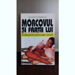 MORCOVUL SI FRATII LUI - MAURICE MESSEGUE
