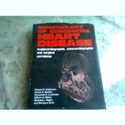 MORPHOLOGY OF CONGENITAL HEART DISEASE - ROBERT H. ANDERSON  (CARTE IN LIMBA ENGLEZA)