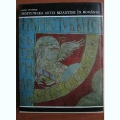 MOSTENIREA ARTEI BIZANTINE IN ROMANIA - CORINA NICOLESCU