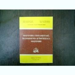 Mostenirea testamentara transmisiunea si imparteala mostenirii - Camelia Toader, Francisc Deak, Romeo Popescu