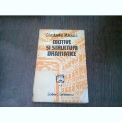 MOTIVE SI STRUCTURI DRAMATICE - CONSTANTIN MACIUCA