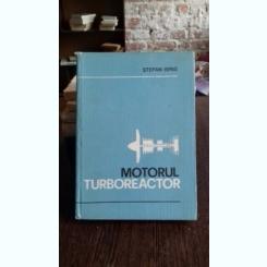 MOTORUL TURBOREACTOR - STEFAN ISPAS