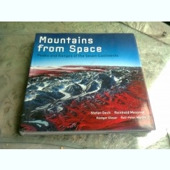 MOUNTAINS FROM SPACE. PEAKS AND RANGES OF THE SEVEN CONTINENTS - STEFAN DECH