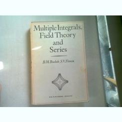 MULTIPLE INTEGRALS, FIELD THEORY AND SERIES - B.M. BUDAK