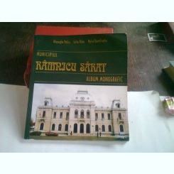 MUNICIPIUL RAMNICU SARAT - GHEORGHE PETCU  (ALBUM MONOGRAFIC)