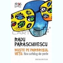 Muste pe parbrizul vietii: nou catalog de perle Radu Paraschivescu