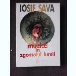 MUZICA IN ZGOMOTUL LUMII - IOSIF SAVA