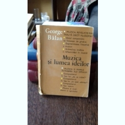 MUZICA SI LUMEA IDEILOR - GEORGE BALAN
