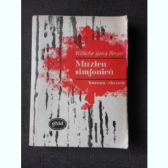 MUZICA SIMFONICA BAROCA-CLASICA  - WILHELM GEORG BERGER  (GHID)
