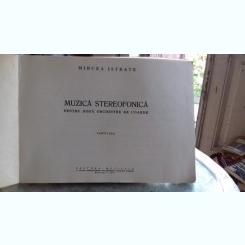 MUZICA STEREOFONICA  PENTRU DOUA ORCHESTRE DE COARDE - MIRCEA ISTRATE  PARTITURA
