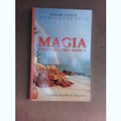 Muzicoterapie, Magia vindecarii prin muzica - Edgar Cayce
