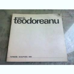 NARCIS TEODOREANU. TAPISERIE/SCULPTURA 1990  (CATALOG EXPOZITIE)