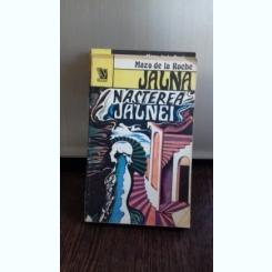 NASTEREA JALNEI -MAZO DELA ROCHE