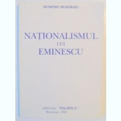 NATIONALISMUL LUI EMINESCU DE DUMITRU MURARASU , 1994
