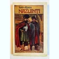 NAZUINTI. POVESTIRI de IOAN ADAM, EDITIA A III-A