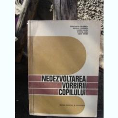 Nedezvoltarea vorbirii copilului - Constantin Paunescu, Nicolae Toncescu
