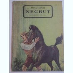 NEGRUT , VIATA UNUI CALUT POVESTITA DE EL INSUSI DE ANNA SEWELL , COPERTA SI ILUSTRATII DE ROMEO VOINESCU , BUCURESTI 1987