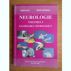 NEUROLOGIE - SANDA NICA  VOL.I - EXAMINAREA NEUROLOGICA