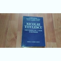NICOLAE TITULESCU PRECURSEUR DE L'UNITE EUROPEENNE--MARIN AIFTINCA