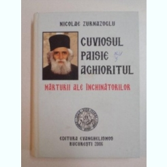 Nicolae Zurnazoglu - Cuviosul Paisie Aghioritul. Marturii ale inchinatorilor