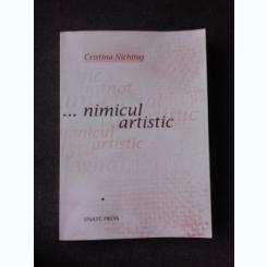 NIMICUL ARTISTIC - CRISTINA NICHITUS  (CU DEDICATIE)